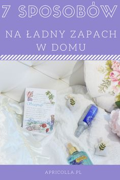 http://www.apricolla.pl/7-sposobow-ladny-zapach-domu/