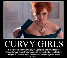 however, curvy does NOT equal fat. Curvy is sexy and healthy. If one cannot see where the neck ends and the back hump begins. Beautiful Curves, Big And Beautiful, Beautiful Women, Beautiful Redhead, Curvy Quotes, Positive Body Image, Christina Hendricks, Up Girl, Girl Humor