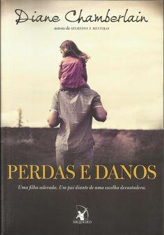 SEMPRE ROMÂNTICA!!: Perdas e Danos - Diane Chamberlain