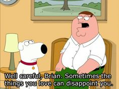 15 Family Guy Quotes That Are Actually Pretty Family Guy Quotes That Are. 15 Family Guy Quotes That Are Actually Pretty Family Guy Quotes That Are Actually Pretty Deep - Family Guy Stewie, Family Guy Meme, Family Guy Quotes, Family Humor, Funny Family, Friends Family, Matching Family Tattoos, Funny Images, Funny Pictures
