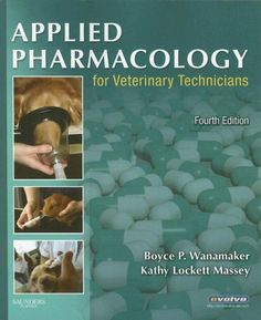 Bestseller Books Online Applied Pharmacology for Veterinary Technicians Boyce P. Wanamaker DVM  MS, Kathy Massey LVMT $52.87  - http://www.ebooknetworking.net/books_detail-1416056335.html