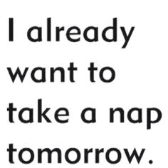 Haha, pretty sure I think this every day