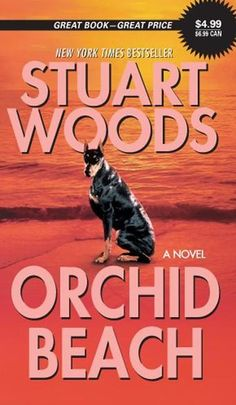 Orchid Beach by Stuart Woods -      Forced into early retirement at thirty-seven, smart, attractive, and fiercely independent Major Holly Barker trades in her bars as a military cop for the badge of deputy chief of police in Orchid Beach, Florida. But below the sunny surface of this sleepy, well-to-do island town lies an evil that escalates into the cold-blooded murder of one of Holly's new colleagues.