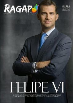 """King Felipe VI of Spain is the cover model on the latest issue of Ragap, a Spanish gay magazine. The cover marks a bit of history for the country, as King Felipe is now the """"highest ranking Spanish official"""" to appear on a gay mag.  January 2015"""