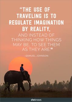 Regulate imagination. Travel provides a whole different lens through which to look at your life. #travel #quotes