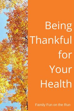 We often think about the many things for which we are thankful. Did you ever think about being thankful for your ability to keep yourself healthy by eating good food and enjoying physical activity?