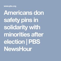 Americans don safety pins in solidarity with minorities after election | PBS NewsHour