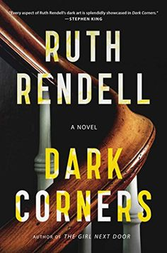 Dark Corners: A Novel by Ruth Rendell.  please click on the book jacket to check availability or place a hold @ Otis. (10/27/15)