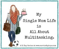 My Single Mom Life is All About Multitasking