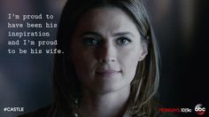"""""""I'm proud to have been his inspiration and I'm proud to be his wife."""" Kate Beckett, Castle TV show quotes❤"""