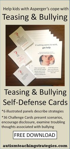 Children with Asperger's and other autism spectrum disorders experience many troubles associated with the unkindness of peers.  These materials, intended for group work by teachers, counselors and SLP's, are free.  Download on paper or cardstock and cut them out.  This was pinned by pinterest.com/joelshaul/ .  Follow all our boards.Tags: Asperger's, ASD, teasing, bullying, cognitive behavioral therapy