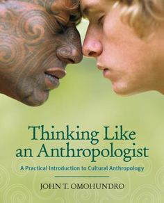 Have to check this out.  Bestseller Books Online Thinking Like an Anthropologist: A Practical Introduction to Cultural Anthropology John Omohundro $63.99  - http://www.ebooknetworking.net/books_detail-0073195804.html