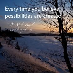 Every time you believe, possibilities are created. #inspirational #motivational