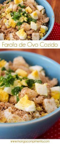Farofa de Ovo Cozido - Delicia para acompanhar o arroz e feijão de todo dia. #receita #comida #farofa #ovo