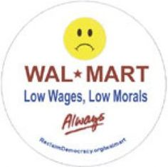 Walmart's Corrupt Management Structure -- As they continue to cut hours to help save money and try   to do more with less Wal-Mart will soon hit a breaking point. Having   alienated many of their workers, the unqualified ones they promoted will   be ill prepared to handle the ones who got screwed over when they   ultimately fight back.  Wal-Mart won't care though, they view everyone   one as expendable and in this economy they could theoretically replace   everyone if they had to.