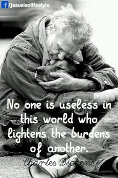 No one is useless in this world who lightens the burden of another. Charles Dickens Quotes and inspiration Wisdom Quotes, Quotable Quotes, Quotes To Live By, Me Quotes, Compassion Quotes, Great Quotes, Inspirational Quotes, Emotion, Charles Bukowski