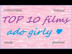 TOP 10 films ado girly A VOIR ABSOLUMENT ♥ Amandyne's World