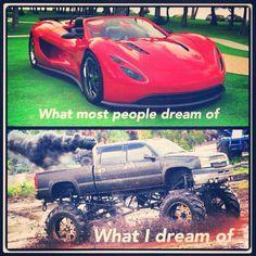 What I dream of. Trucks