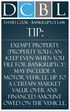 DCBL Bankruptcy Law tip: Exempt property (property you can keep even when you file for bankruptcy) may include a motor vehicle, up to a certain market value over any financed amount owed on the vehicle