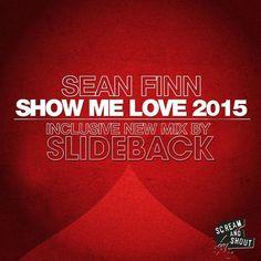 Sean Finn - Show Me Love 2015 (Slideback Remix)