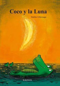 "Emilio Urberuaga. ""Coco y la luna"": Editorial Kokinos (2 a 6 años) I Love Books, Good Books, Children's Book Illustration, Teaching Tools, Storytelling, Childrens Books, Teaching Spanish, Literature, Education"