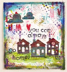 You can always go home