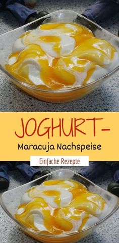 Yogurt-passion fruit dessert- Joghurt-Maracuja Nachspeise Ingredients 750 g yogurt 2 tbsp sugar 200 g cream 300 ml passion fruit juice 2 pck. Vanilla sauce powder without cooking - Healthy Recipes, Apple Recipes, Healthy Foods To Eat, Healthy Desserts, Cake Recipes, Dessert Recipes, Easy Desserts, 100 Calories, Dessert Halloween