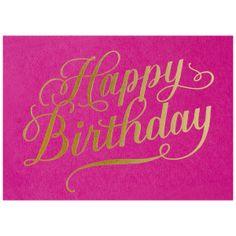 Happy Birthday Calligraphy Fuchsia // Lisa Holtzman's bold, elegant calligraphy captured in luxurious metallic gold on heavy stock. Happy Birthday Calligraphy, Happy Birthday Typography, Happy Birthday Sister, Happy Birthday Funny, Happy Birthday Images, Happy Birthday Cards, Birthday Greetings, Birthday Celebration, Birthday Wishes