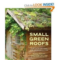 Excellent Gardening Ideas On Your Utilized Espresso Grounds Bestseller Books Online Small Green Roofs: Low-Tech Options For Greener Living Edmund C. Snodgrass, Nigel Dunnett, Dusty Gedge, John Little