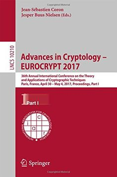 Advances in Cryptology – EUROCRYPT 2017: 36th Annual International Conference on the Theory and...