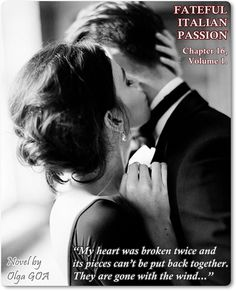 #FatefulItalianPassion . #Chapter 16. Volume 1. #hot #bookworm #bookbost #darkromance #romance #book #quote #passion #love #sensual #erotic #bookboost #novel #newadult