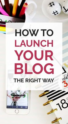 Learn how to launch your blog the right way | Blogging Tips | Blogging for Beginners