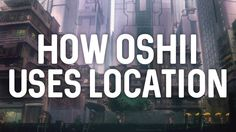 How Oshii Uses Location