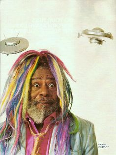 George Clinton, I worship thy.  Free your mind and your ass will follow