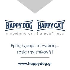 Happy Dog | Happy Cat ...έχουμε τη γνώση...έχετε την επιλογή !!!