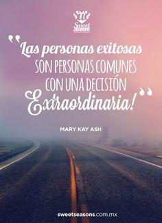 Las personas exitosas son personas comunes con una decisión Extraordinaria!