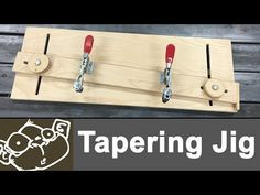Woodworking Tools Make a Tapering Jig for the Table Saw - YouTube -