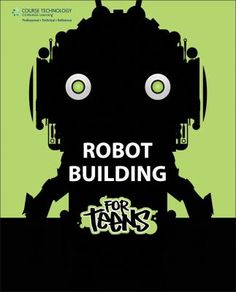 (Non-Fiction) Robot Building for Teens by Behnam Salemi