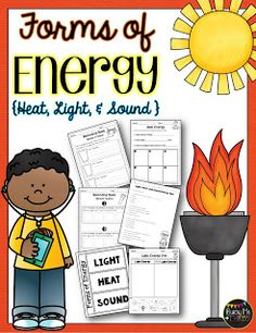 Forms of Energy {Light, Heat, Sound} Set; worksheets, printables, posters, experiments, recording sheets