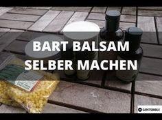 Bart Balsam selber machen - Schritt für Schritt Anleitung