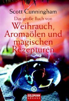 Das große Buch von Weihrauch, Aromaölen und magischen Rezepturen von Scott Cunningham, http://www.amazon.de/dp/3442142172/ref=cm_sw_r_pi_dp_CHiZqb05YAXHK