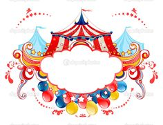 Illustration about Circus tent frame with balloons. Illustration of shape, circus, design - 25290595 Circus Poster, Circus Theme, Circus Tents, Circus Circus, Image Circus, Circus Background, Circo Do Mickey, Theme Carnaval, Space Text
