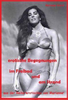 """erotische Begegnungen im Freibad + am Strand: aus der Reihe """"erotisches von Marianne"""" von Marianne Ditsch, http://www.amazon.de/dp/B00F95YSC2/ref=cm_sw_r_pi_dp_ADsHsb12MSWPY"""