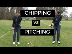 Chipping Vs Pitching - YouTube