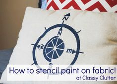 Classy Clutter: DIY Stenciled Pillow {with fabric paint and vinyl)