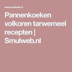 Pannenkoeken volkoren tarwemeel recepten   Smulweb.nl Good Mood, Food, Essen, Meals, Yemek, Eten