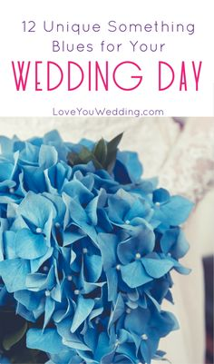 You've got your something old, new and borrowed. Now check out 12 unique something blues for your wedding day!