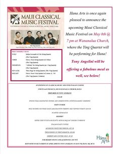 Honolulu, HI Hana Arts is once again pleased to announce the upcoming Maui Classical Music Festival where the Ying Quartet will be performing for Hana! Tony Angelini will be offering a fabulous meal as well.… Click flyer for more >>