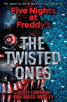 The Twisted Ones (Five Nights at Freddy's) by Kira Breed-...