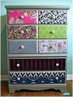Take fabric and use mod podge to adhere it to dresser drawers then go over it with a finishing spray so it won feel tacky.